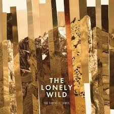 6. The Lonely Wild - The Sun as It Comes